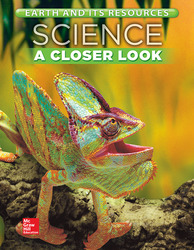 Science, A Closer Look, Grade 4, Earth and Its Resources: Student Edition (Unit C)