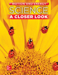 Science, A Closer Look, Grade 1, Motion and Energy: Student Edition (Unit F)