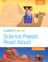 Inspire Science, Grade 2, Science Paired Read Aloud, The Mystery of the Sphinx / Our Changing Earth
