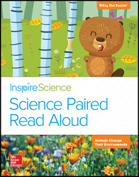 Inspire Science, Grade K, Science Paired Read Aloud, Bitsy Grows Up / Animals Change Their Environments