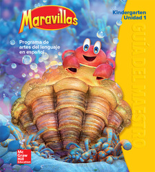 Maravillas Teacher's Edition, Volume 1, Grade K