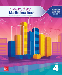 Everyday Mathematics 4, Grade 4, Teacher Lesson Guide, Volume 1