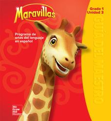 Maravillas Teacher's Edition, Volume 3, Grade 1