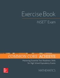 Common Core Achieve, HiSET Exercise Book Mathematics