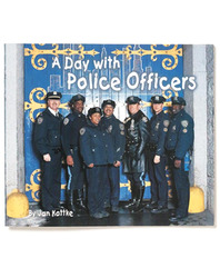 Macmillan/McGraw-Hill Social Studies, Grade K, Literature Big Book - Unit 3: A Day with Police Officers