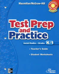 Macmillan/McGraw-Hill Social Studies, Grades K-1, Standardized Test Preparation and Practice
