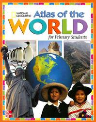 Macmillan/McGraw-Hill Social Studies, Grades K-3, National Geographic Primary Atlas