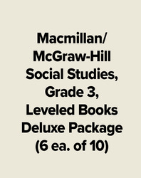 Macmillan/McGraw-Hill Social Studies, Grade 3, Leveled Books Deluxe Package (6 ea. of 10)
