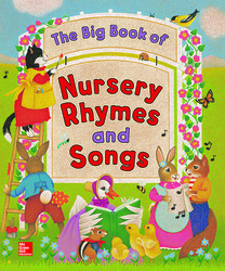 Macmillan/McGraw-Hill Reading, Grade K, Big Book of Nursery Rhymes and Songs