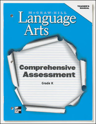 McGraw-Hill Language Arts, Grade K, Comprehensive Assessment Teachers Manual