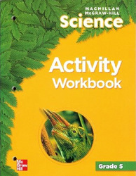 Macmillan/McGraw-Hill Science, Grade 5, Activity Workbook