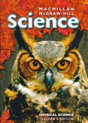 Macmillan/McGraw-Hill Science, Grade 6, Physical Science Teacher's Edition'