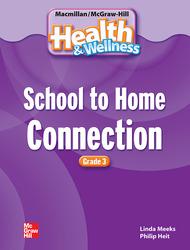 Macmillan/McGraw-Hill Health & Wellness, Grade 3, School to Home Blackline Masters
