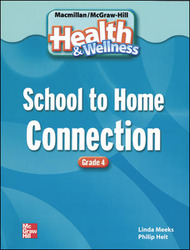 Macmillan/McGraw-Hill Health & Wellness, Grade 4, School to Home Blackline Masters