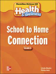 Macmillan/McGraw-Hill Health & Wellness, Grade 5, School to Home Blackline Masters