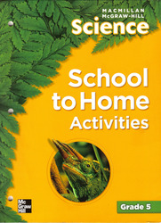 Macmillan/McGraw-Hill Science, Grade 5, School to Home Activities BLM