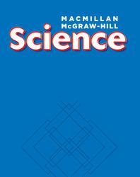 Macmillan/McGraw-Hill Science, Grade 1, Science Unit E Exploring Matter