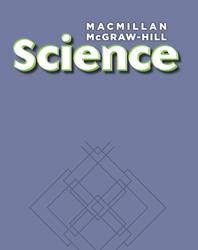 Macmillan/McGraw-Hill Science, Grade 2, Science Unit F Watch it Move