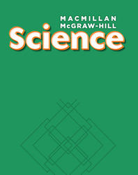 Macmillan/McGraw-Hill Science, Grade 3, Science Unit C Our Earth