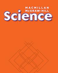Macmillan/McGraw-Hill Science, Grade 4, Science Unit E Matter