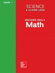 Science, A Closer Look Grade 1, Building Skills: Math
