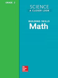Science, A Closer Look, Grade 2, Building Skills: Math