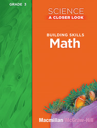 Science, A Closer Look, Grade 3, Building Skills: Math