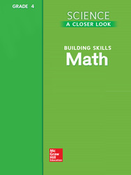 Science, A Closer Look, Grade 4, Building Skills: Math