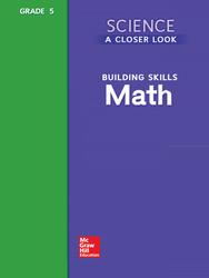 Science, A Closer Look, Grade 5, Building Skills: Math