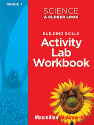 Science, A Closer Look Grade 1, Activity Lab Book