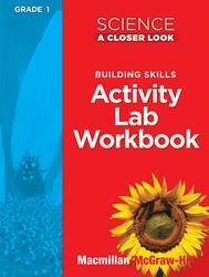 Science, A Closer Look Grade 1, Activity Lab Book