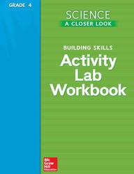 Science, A Closer Look, Grade 4, Activity Lab Book