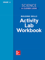 Science, A Closer Look, Grade 6, Building Skills: Activity Lab Book