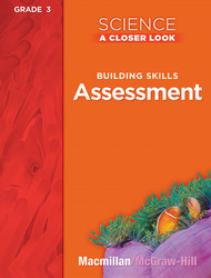 Science, A Closer Look, Grade 3, Assessment Book
