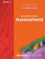 Science, A Closer Look, Grade 3, Assessment Book