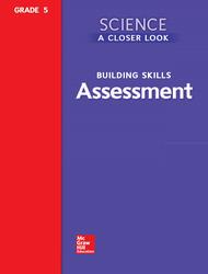 Science, A Closer Look, Grade 5, Assessment Book