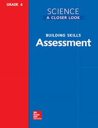 Science, A Closer Look, Grade 6, Building Skills: Assessment