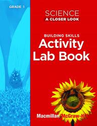 Science, A Closer Look Grade 1, Activity Lab Book Teacher's Guide'