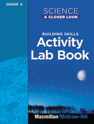 Science, A Closer Look, Grade 6, Activity Lab Book Teacher's Guide