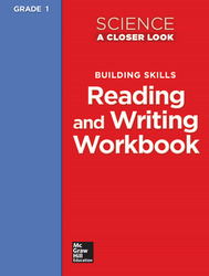 Science, A Closer Look Grade 1, Reading and Writing in Science Workbook