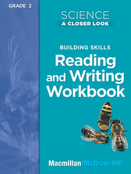Science, A Closer Look, Grade 2, Building Skills: Reading and Writing
