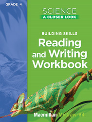 Science, A Closer Look, Grade 4, Reading and Writing in Science Workbook