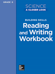 Science, A Closer Look, Grade 6, Building Skills: Reading and Writing Workbook