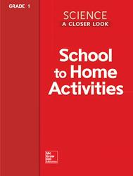 Science, A Closer Look Grade 1, School to Home Activities
