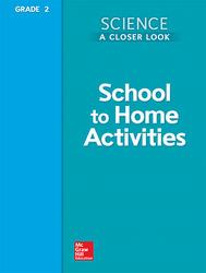 Science, A Closer Look, Grade 2, School to Home Activities