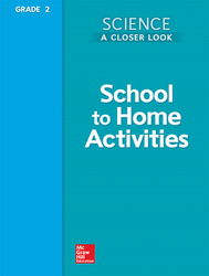 Science, A Closer Look, Grade 2, School to Home Activities