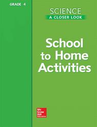 Science, A Closer Look, Grade 4, School to Home Activities