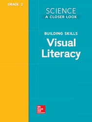Science, A Closer Look, Grade 2, Building Skills: Visual Literacy