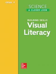 Science, A Closer Look, Grade 4, Visual Literacy Blackline Masters
