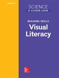 Science, A Closer Look, Grade 5, Visual Literacy Blackline Masters